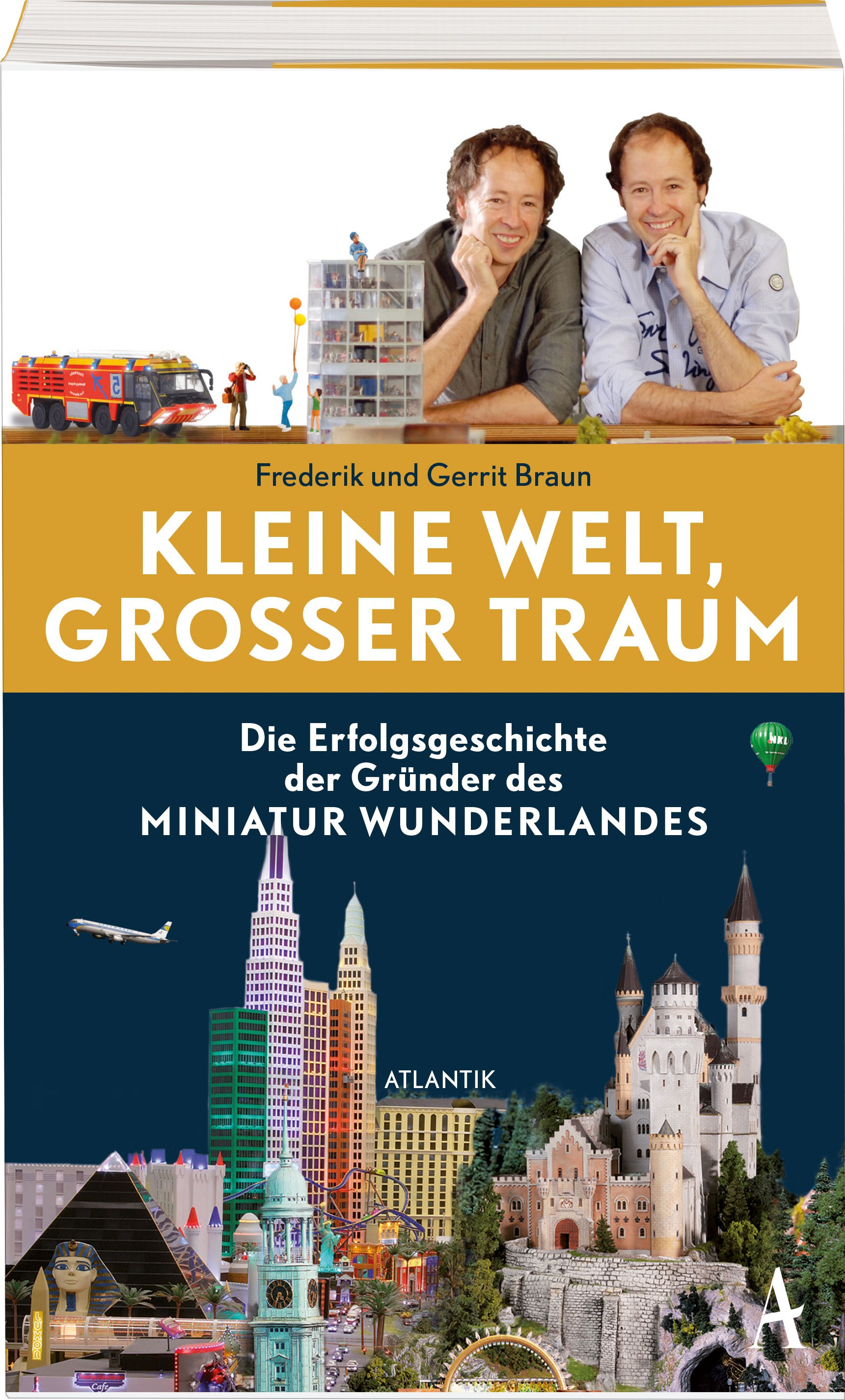 """Buch """"Kleine Welt, großer Traum. Die Erfolgsgeschichte der Gründer des Miniatur Wunderlandes"""""""